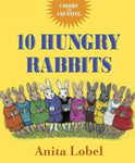 10 Hungry Rabbits: Colors & Counting: 10 Hungry Rabbits: Counting & Color Concepts