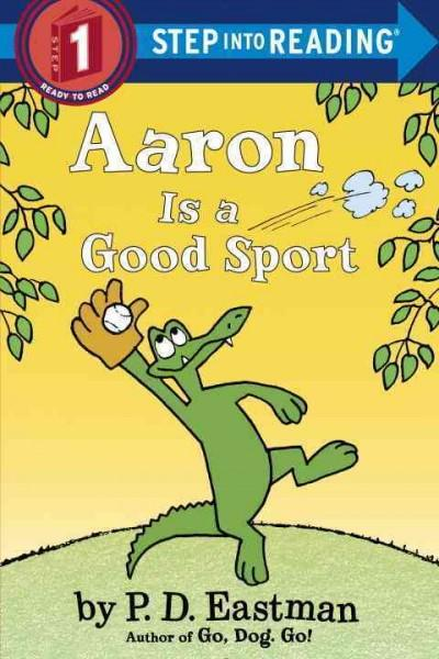 Aaron Is a Good Sport (Step Into Reading. Step 1)