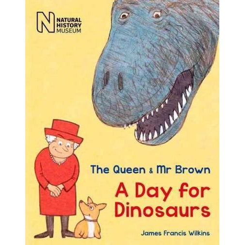The Queen & Mr Brown: A Day for Dinosaurs (The Queen & Mr Brown): The Queen & Mr Brown: A Day for Dinosaurs