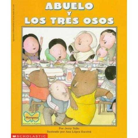 Abuelo Y Los Tres Osos/Abuelo and the Three Bears (Mariposa, Scholastic En Espanol)