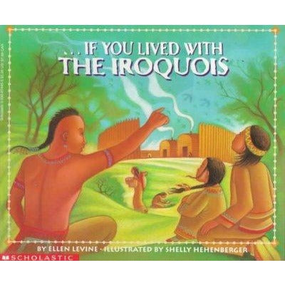 If You Lived With the Iroquois (If you Lived...)