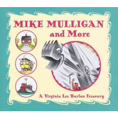 Mike Mulligan and More: A Virginia Lee Burton Treasury