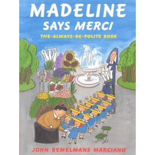 Madeline Says Merci: The Always Be Polite Book (Madeline)