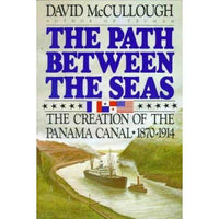 Path Between the Seas: The Creation of the Panama Canal, 1870-1914 | ADLE International