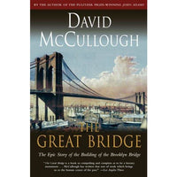 The Great Bridge: The Epic Story of the Building of the Brooklyn Bridge (Touchstone Book)