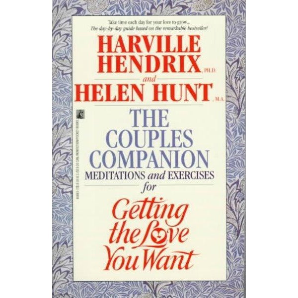 The Couple's Companion: Meditations and Exercises for Getting the Love You Want