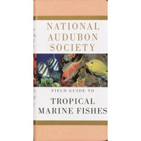 National Audubon Society Field Guide to Tropical Marine Fishes: Of the Caribbean, the Gulf of Mexico, Florida, the Bahamas, and Bermuda