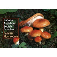Familiar Mushrooms (National Audubon Society Pocket Guide)