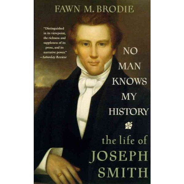 No Man Knows My History: The Life of Joseph Smith : The Mormon Prophet
