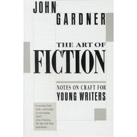 The Art of Fiction: Notes on Craft for Young Writers