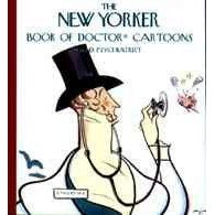 The New Yorker Book of Doctor Cartoons: And Psychiatrist