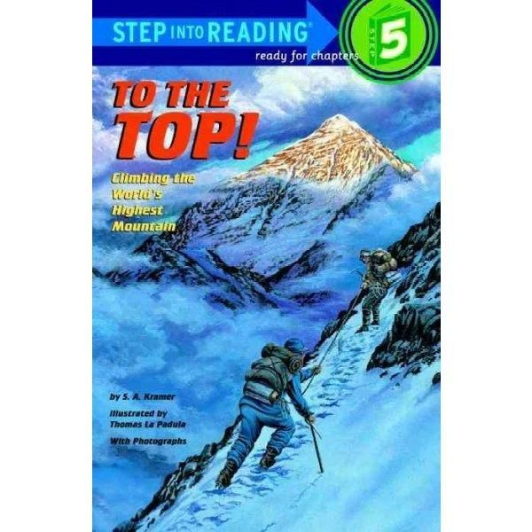 To the Top!: Climbing the World's Highest Mountain (Step into Reading : A Step 4 Book)