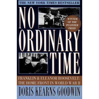No Ordinary Time: Franklin and Eleanor Roosevelt : The Home Front in World War II