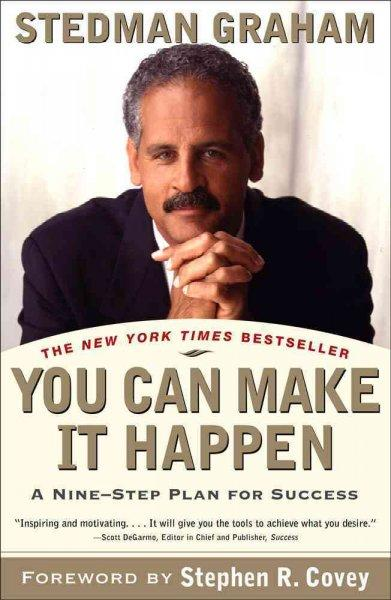 You Can Make It Happen: A Nine-Step Plan for Success