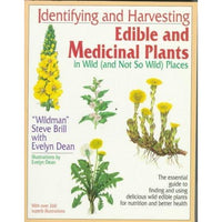 Identifying and Harvesting Edible and Medicinal Plants in Wild (And Not So Wild Places)
