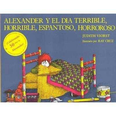 Alexander Y El Dia Terrible, Horrible, Espantoso, Horroroso (SPANISH)