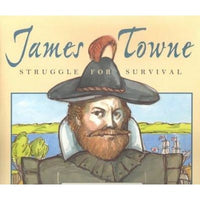James Towne: Struggle for Survival: James Towne