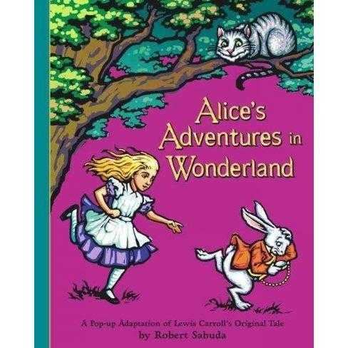 Alice's Adventures in Wonderland: A Pop-up Adaptation of Lewis Carroll's Original Tale (New York Times Best Illustrated Children's Books (Awards))