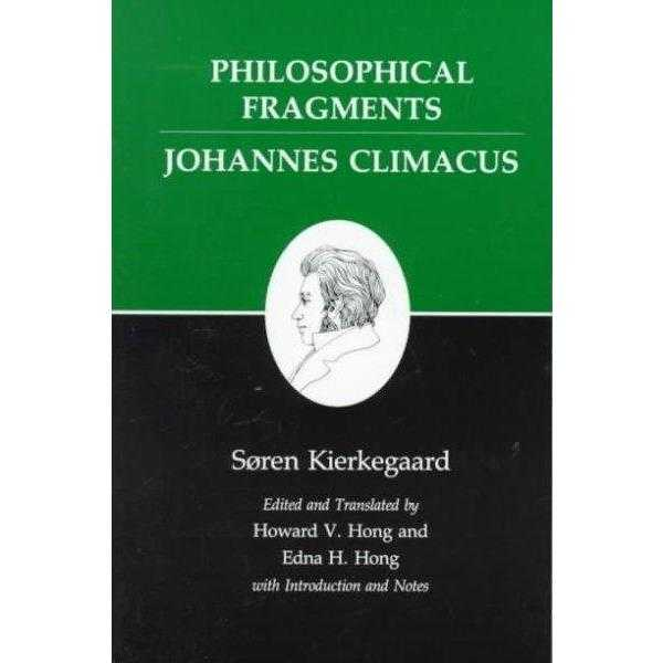 Philosophical Fragments: Johannes Climacus (Kierkegaard's Writings): Philosophical Fragments | ADLE International