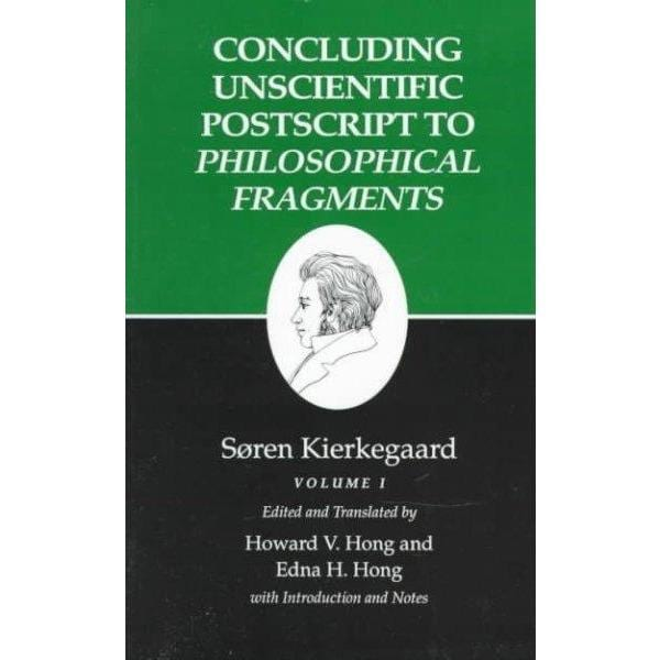 Concluding Unscientific Postscripts to Philosophical Fragments (Kierkegaard's Writings)