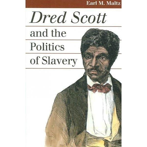 Dred Scott and the Politics of Slavery (Landmark Law Cases and American Society)