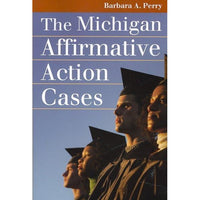 The Michigan Affirmative Action Cases (Landmark Law Cases and American Society)
