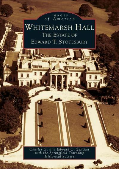 Whitemarsh Hall: The Estate of Edward T. Stotesbury (Images of America)