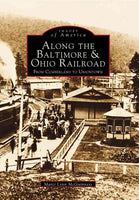 Along the Baltimore and Ohio Railroads from Cumberland to Uniontown