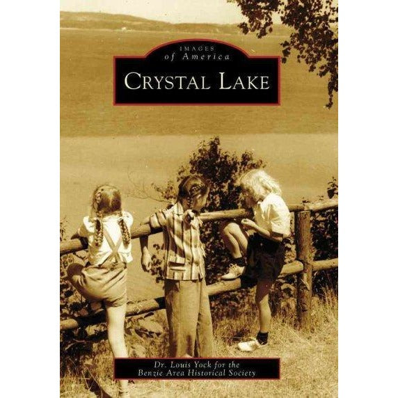 Crystal Lake, (MI) (Images of America): Crystal Lake, (MI)