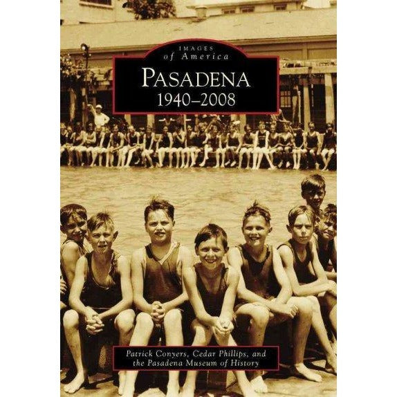 Pasadena 1940-2008, (CA) (Images of America)