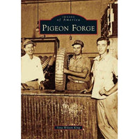 Pigeon Forge (Images of America Series): Pigeon Forge