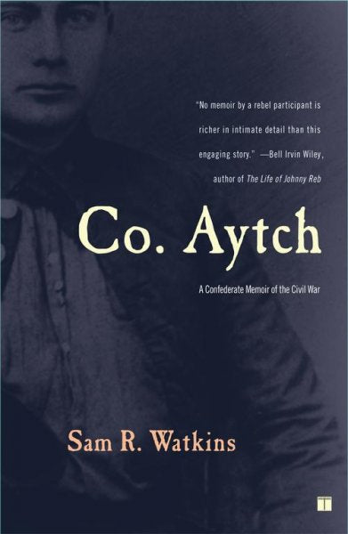 """""Co. Aytch"""": A Confederate Memoir of the Civil War"