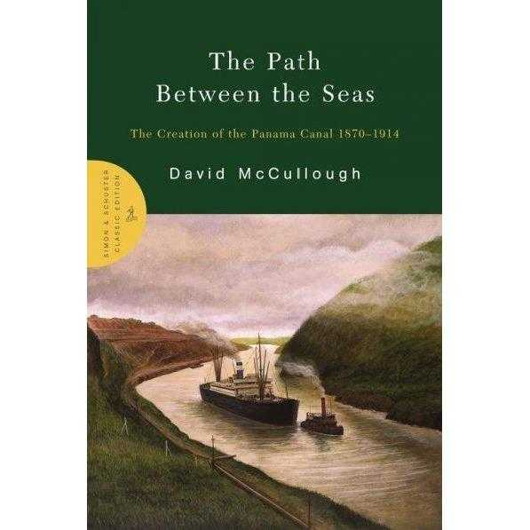 The Path Between the Seas: The Creation of the Panama Canal, 1870-1914 | ADLE International
