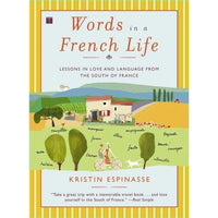 Words in a French Life: Lessons in Love and Language from the South of France
