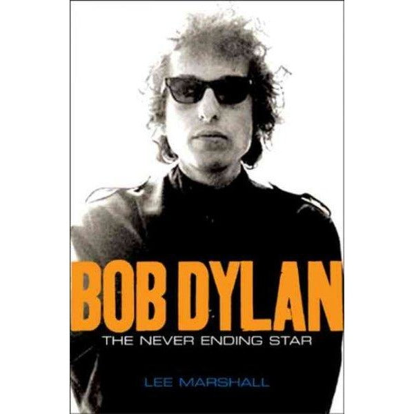 Bob Dylan: The Never Ending Star (Celebrities): Bob Dylan