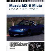 Mazda MX-5 Miata: Find It, Fix It, Trick It (Motorbooks Workshop) | ADLE International