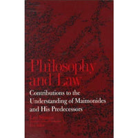 Philosophy and Law: Contributions to the Understanding of Maimonides and His Predecessors (Suny Series in the Jewish Writings of Strauss) | ADLE International