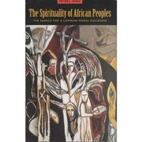 The Spirituality of African Peoples: The Search for a Common Moral Discourse | ADLE International