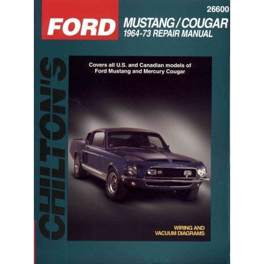 Chilton's Ford Mustang/Cougar 1964-73 Repair Manual: 1964-73 Repair Manual (Chilton Automotive Books)