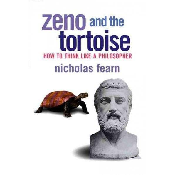 Zeno and the Tortoise: How to Think Like a Philosopher: Zeno and the Tortoise