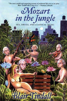 Mozart in the Jungle: Sex, Drugs, And Classical Music: Mozart in the Jungle