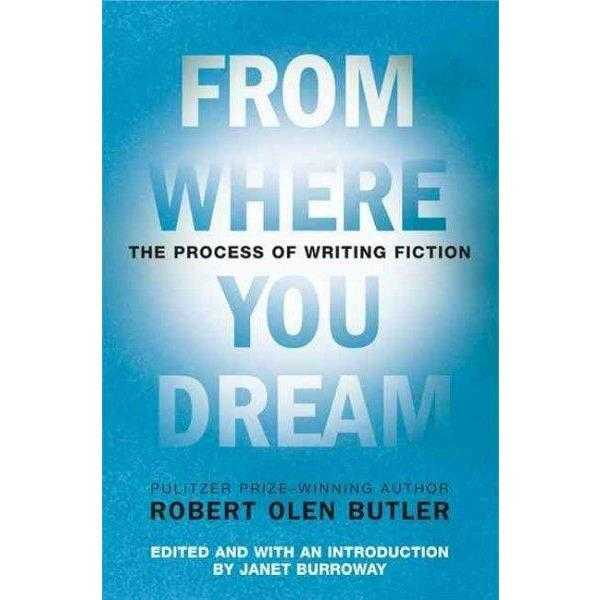 From Where You Dream: The Process of Writing Fiction | ADLE International