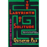 The Labyrinth of Solitude: The Other Mexico, Return to the Labrinth of Solitude, Mexico and the United States, the Philanthropic Orge