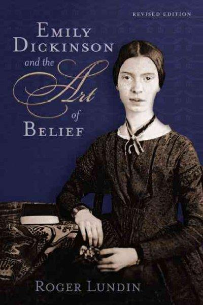 Emily Dickinson and the Art of Belief (Library of Religious Biography Series)
