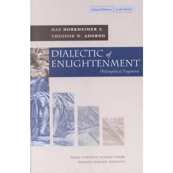 Dialectic of Enlightenment: Philosophical Fragments (Cultural Memory in the Present) | ADLE International
