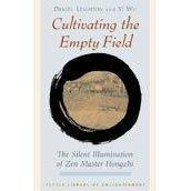 Cultivating the Empty Field: The Silent Illumination of Zen Master Hongzhi (Tuttle Library of Enlightenment)