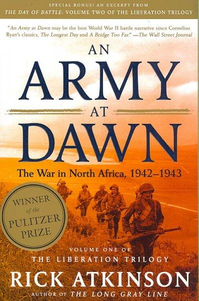 Army at Dawn: The War in North Africa, 1942-1943 (The Liberation Trilogy)