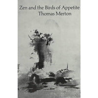 Zen and the Birds of Appetite. | ADLE International