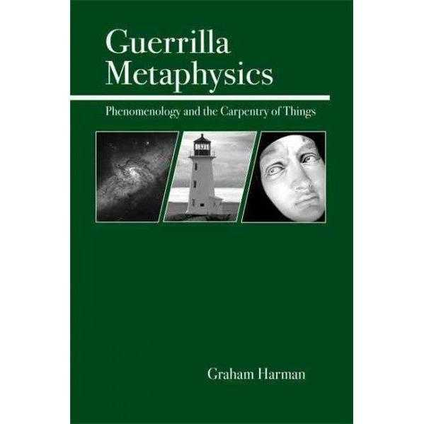 Guerrilla Metaphysics: Phenomenology And The Carpentry Of Things | ADLE International