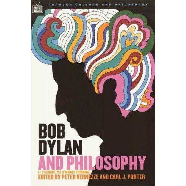 Bob Dylan and Philosophy (Popular Culture and Philosophy) | ADLE International